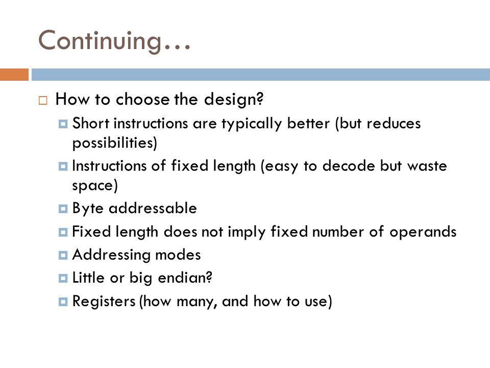 Continuing… How to choose the design