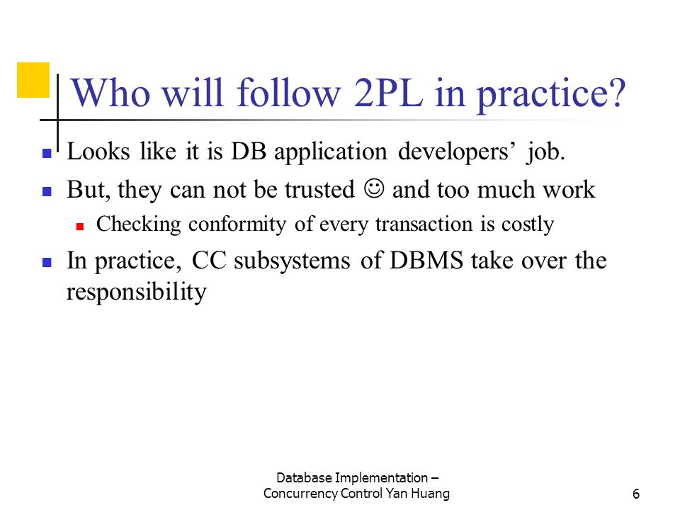 Who will follow 2PL in practice