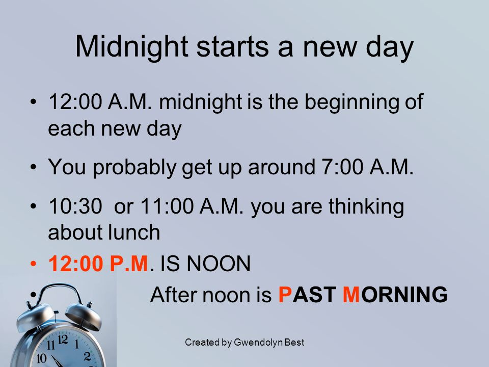 Midnight starts a new day