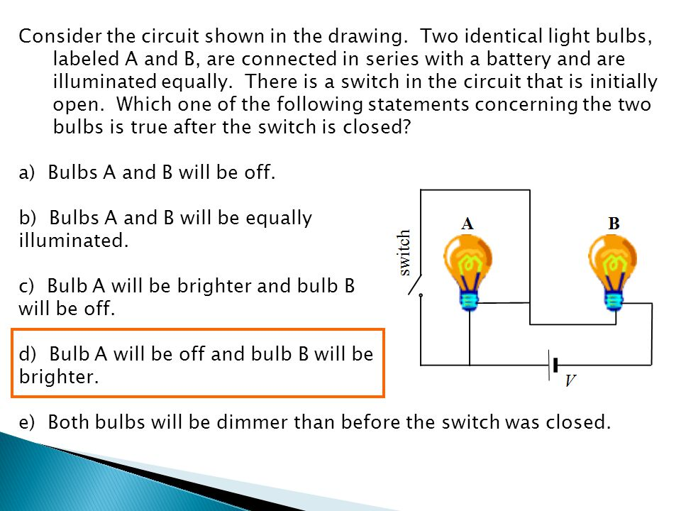 Consider the circuit shown in the drawing