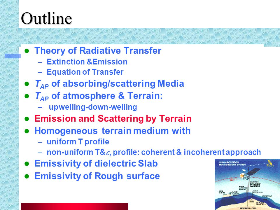 Outline Theory of Radiative Transfer TAP of absorbing/scattering Media