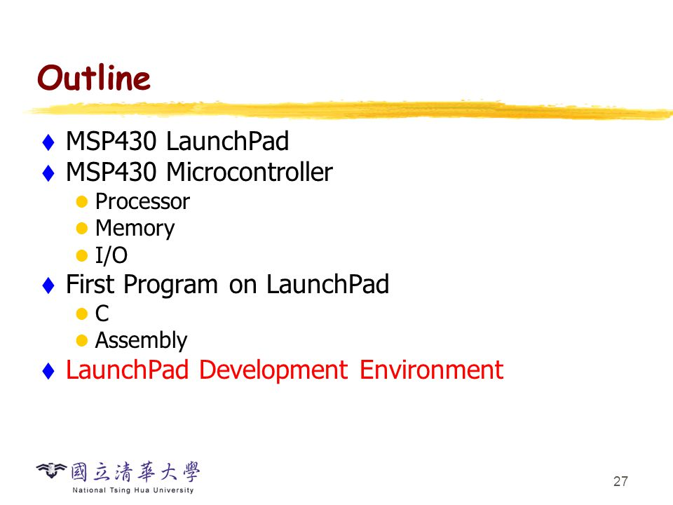Outline MSP430 LaunchPad MSP430 Microcontroller - ppt download
