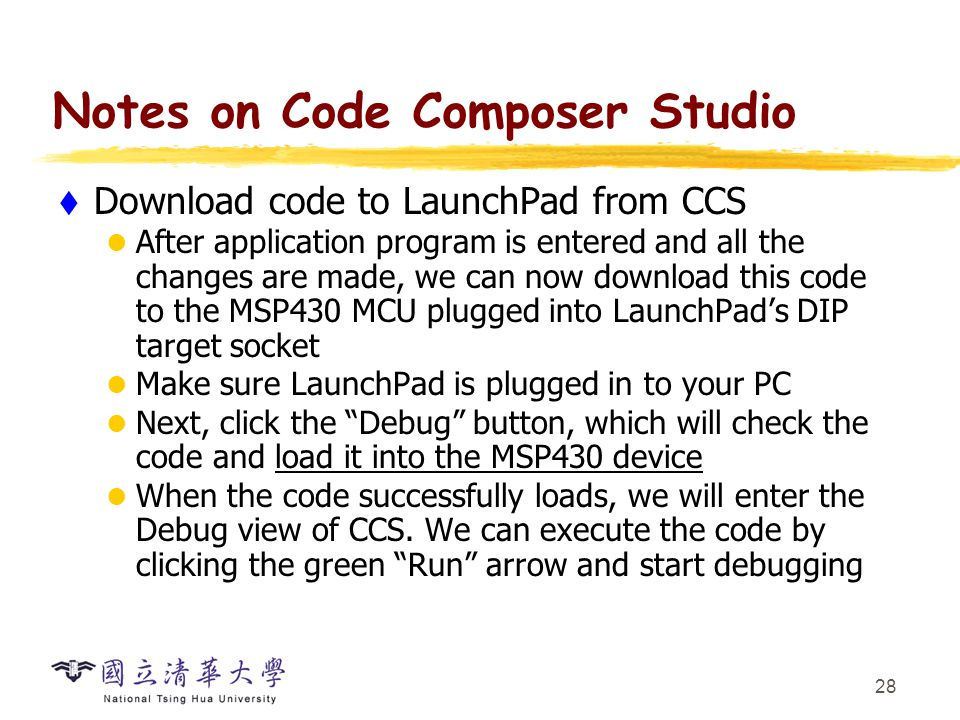 Summary Basic structure of MSP430 LaunchPad: First MSP430 program
