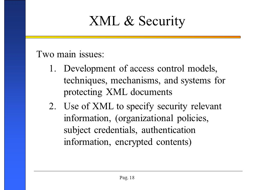 XML & Security Two main issues: