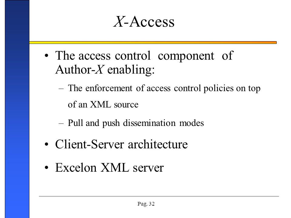 X-Access The access control component of Author-X enabling: