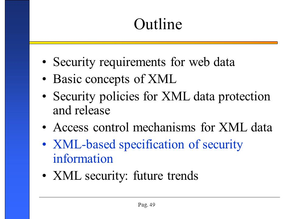 Outline Security requirements for web data Basic concepts of XML