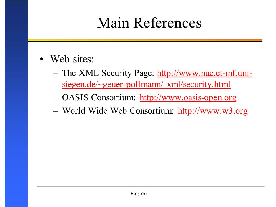 Main References Web sites: