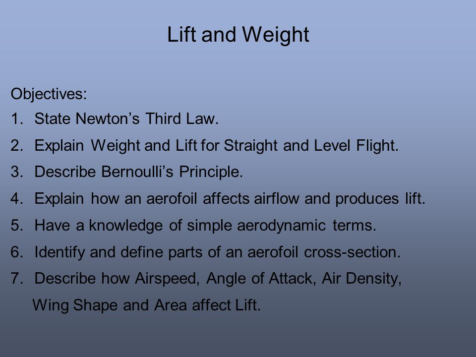 Lift and Weight Objectives: State Newton's Third Law.