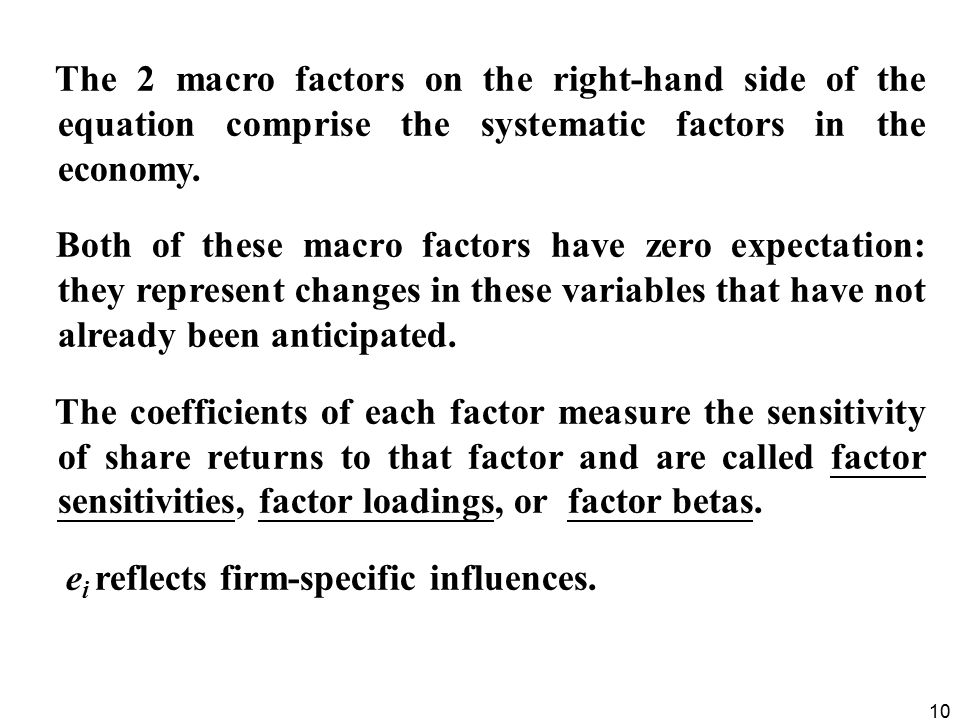 The 2 macro factors on the right-hand side of the equation comprise the systematic factors in the economy.
