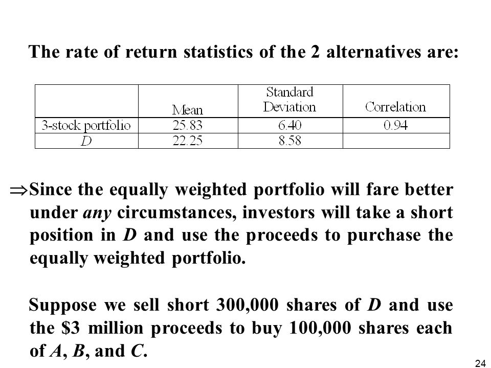 The rate of return statistics of the 2 alternatives are: