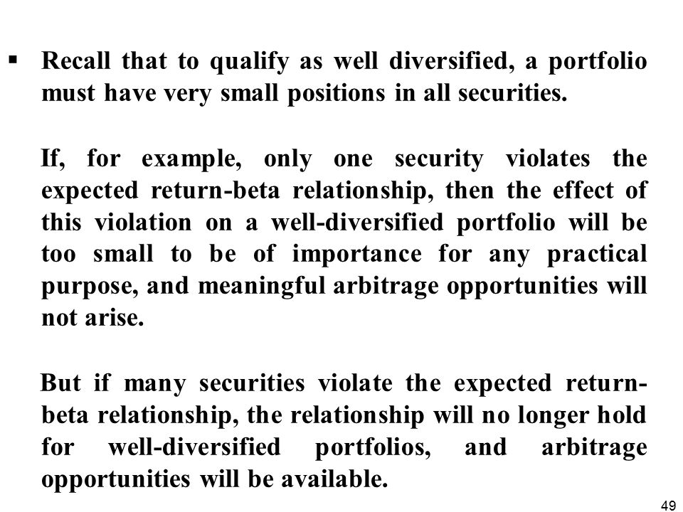 Recall that to qualify as well diversified, a portfolio must have very small positions in all securities.