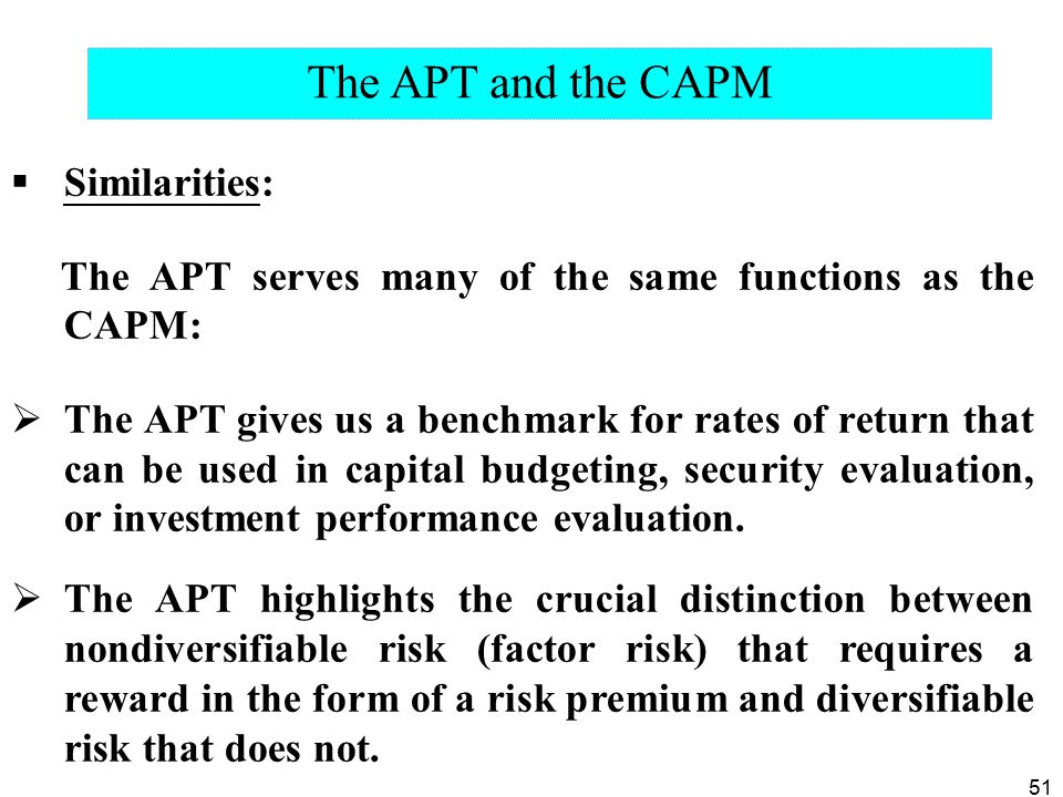 The APT and the CAPM Similarities: