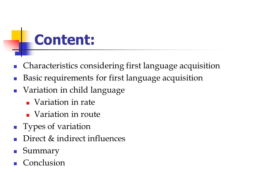 Content: Characteristics considering first language acquisition