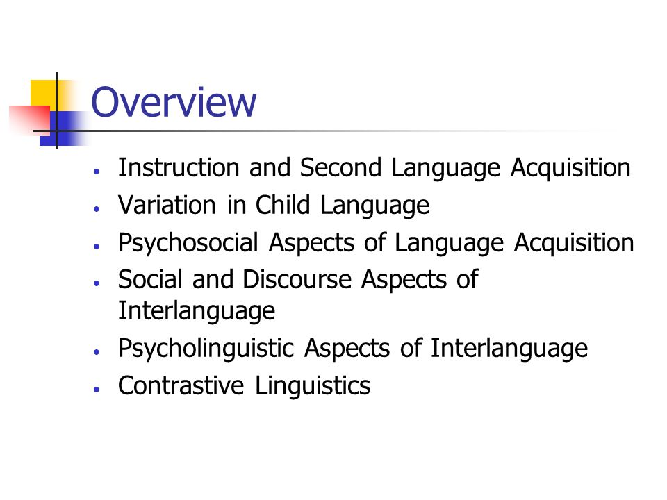 Overview Instruction and Second Language Acquisition