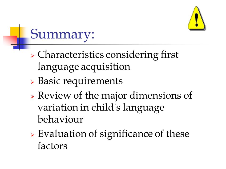 Summary: Characteristics considering first language acquisition