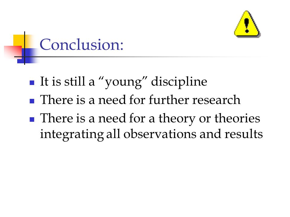 Conclusion: It is still a young discipline