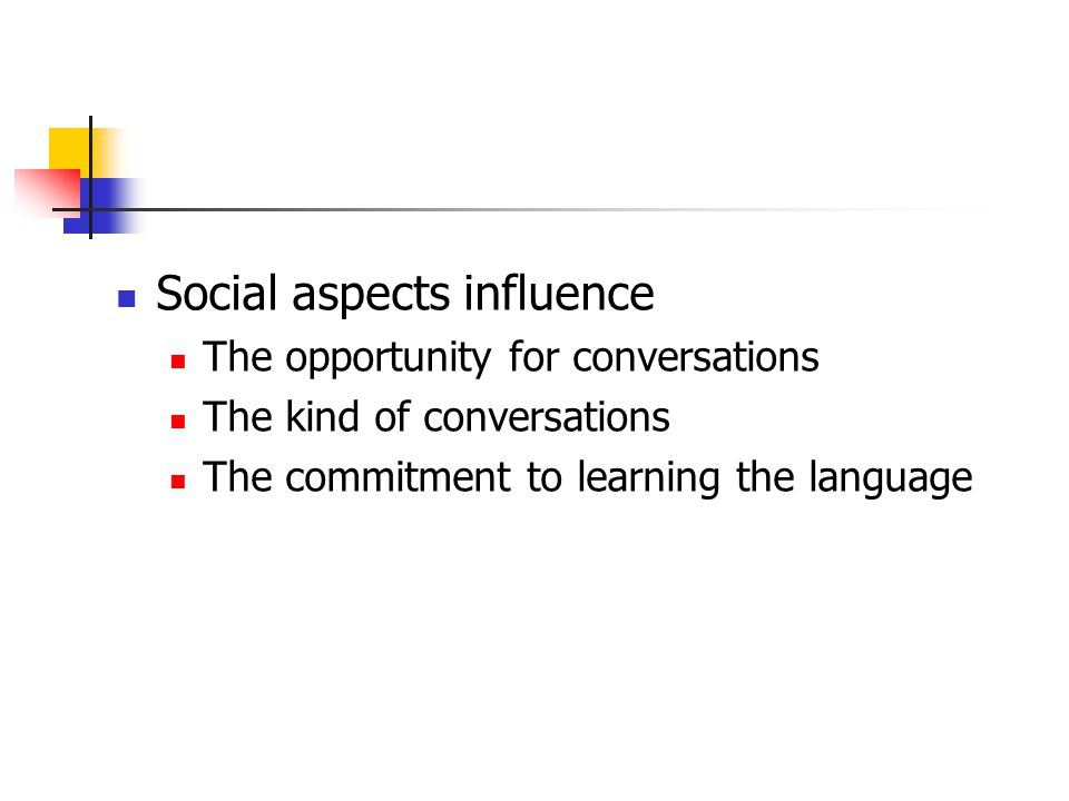 Social aspects influence