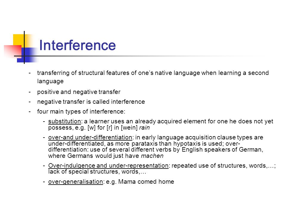 Interference transferring of structural features of one's native language when learning a second language.