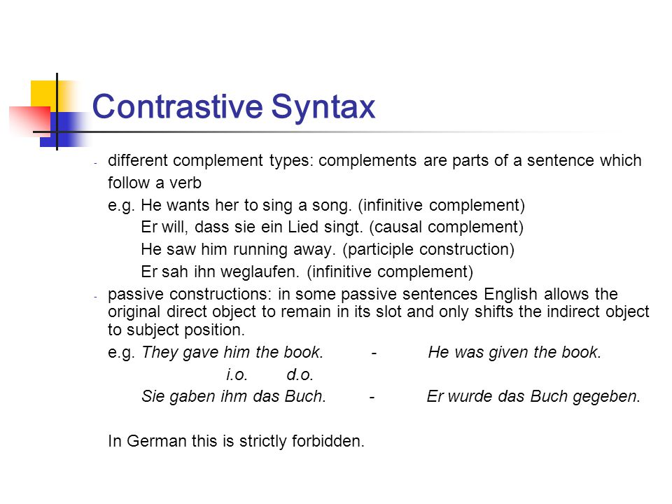 Contrastive Syntax different complement types: complements are parts of a sentence which. follow a verb.