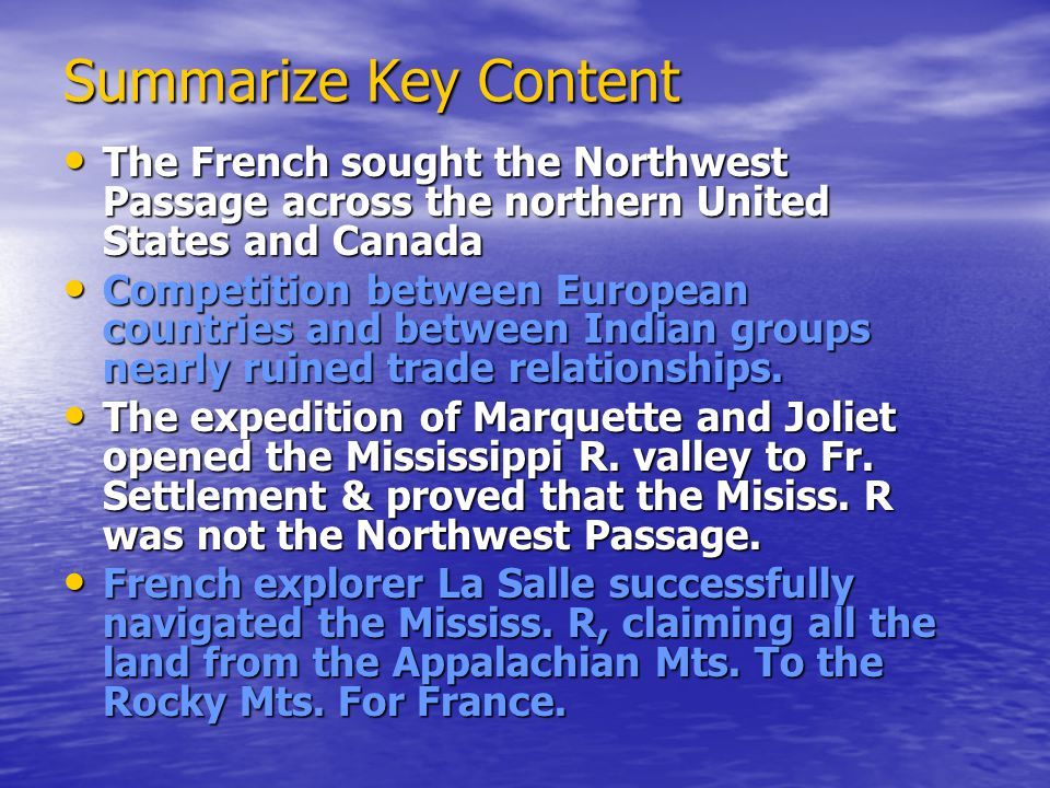 Summarize Key Content The French sought the Northwest Passage across the northern United States and Canada.