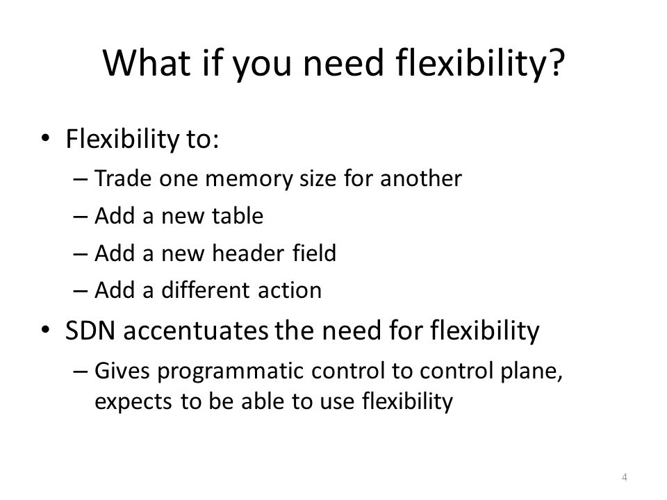 What if you need flexibility