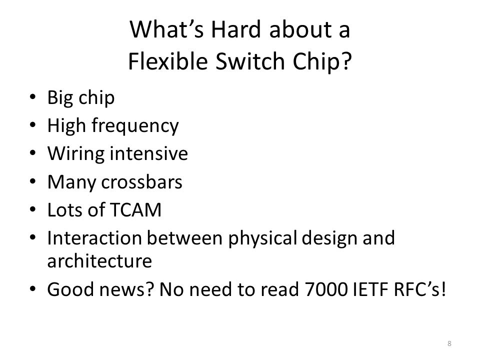 What's Hard about a Flexible Switch Chip