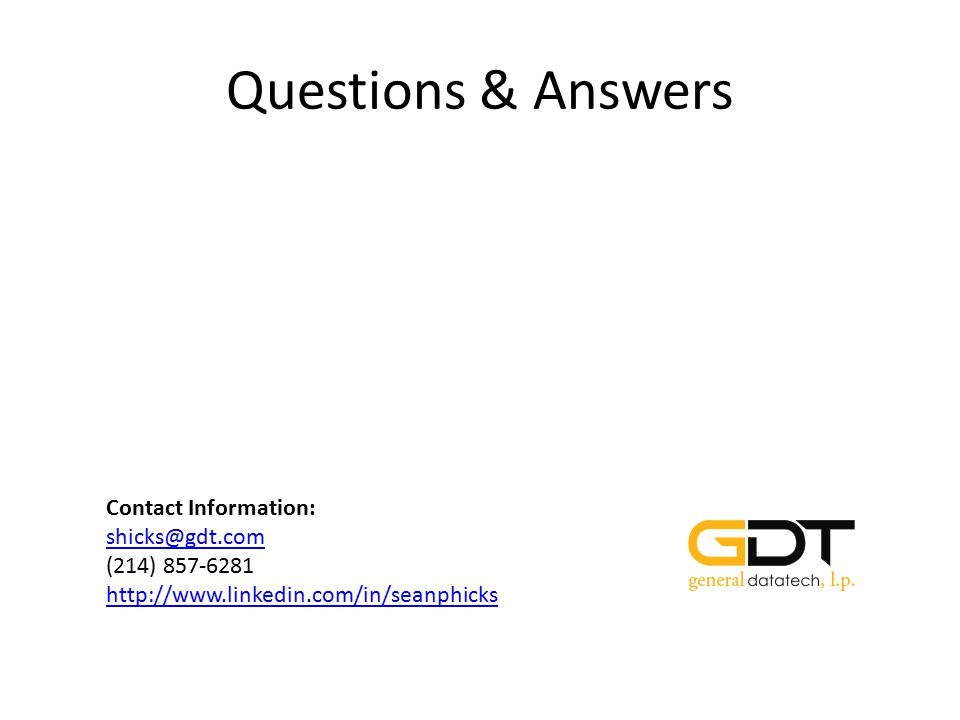 Questions & Answers Contact Information: shicks@gdt.com.