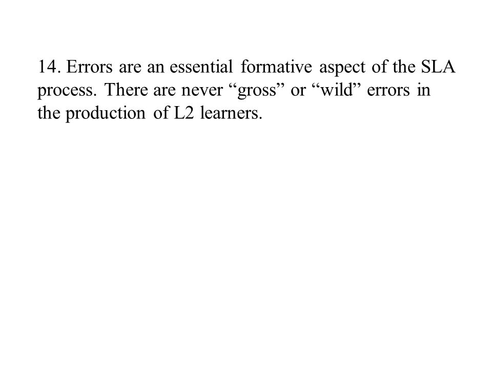 14. Errors are an essential formative aspect of the SLA process