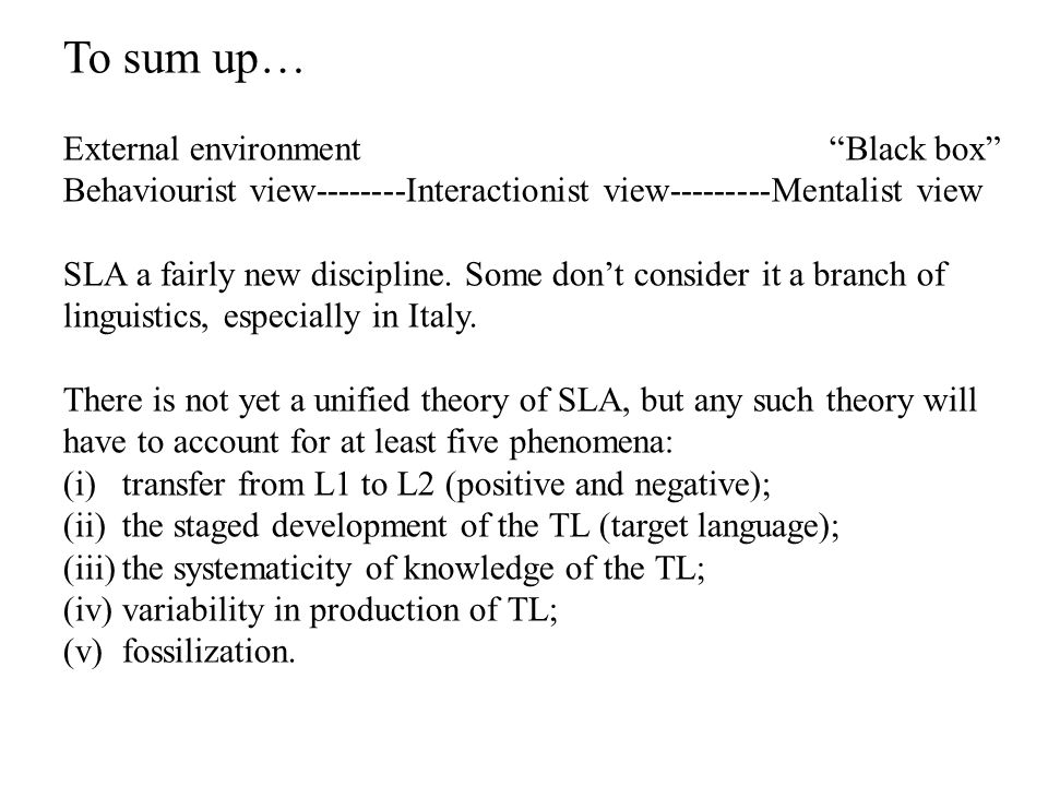 To sum up… External environment Black box