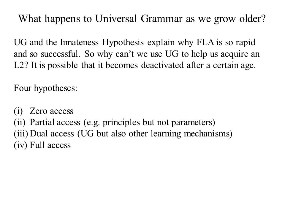 What happens to Universal Grammar as we grow older