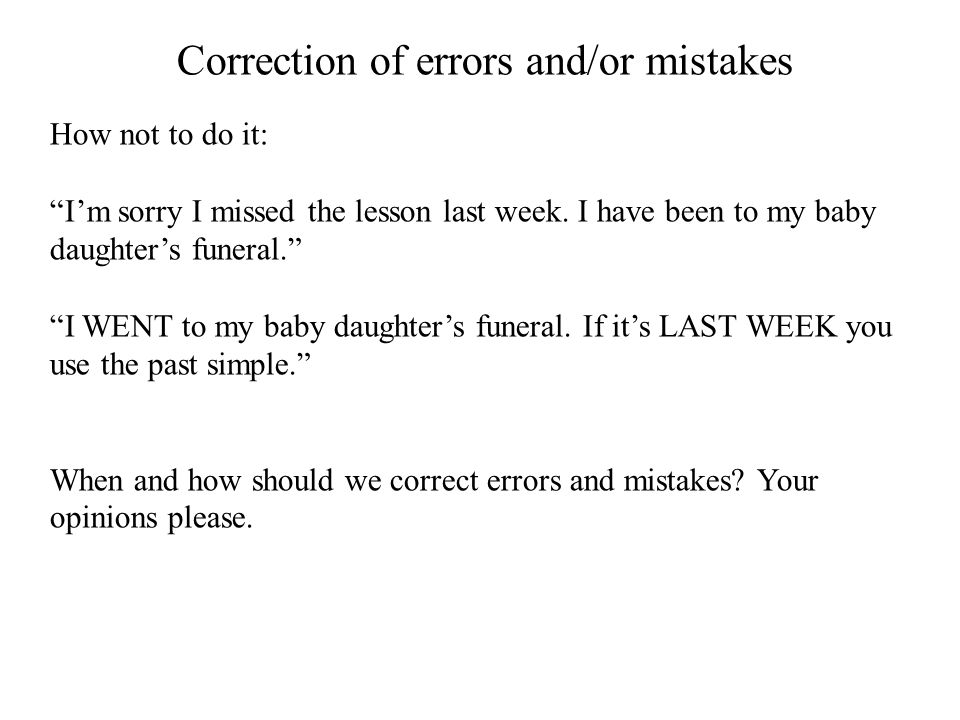 Correction of errors and/or mistakes