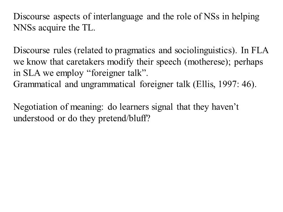 Discourse aspects of interlanguage and the role of NSs in helping NNSs acquire the TL.