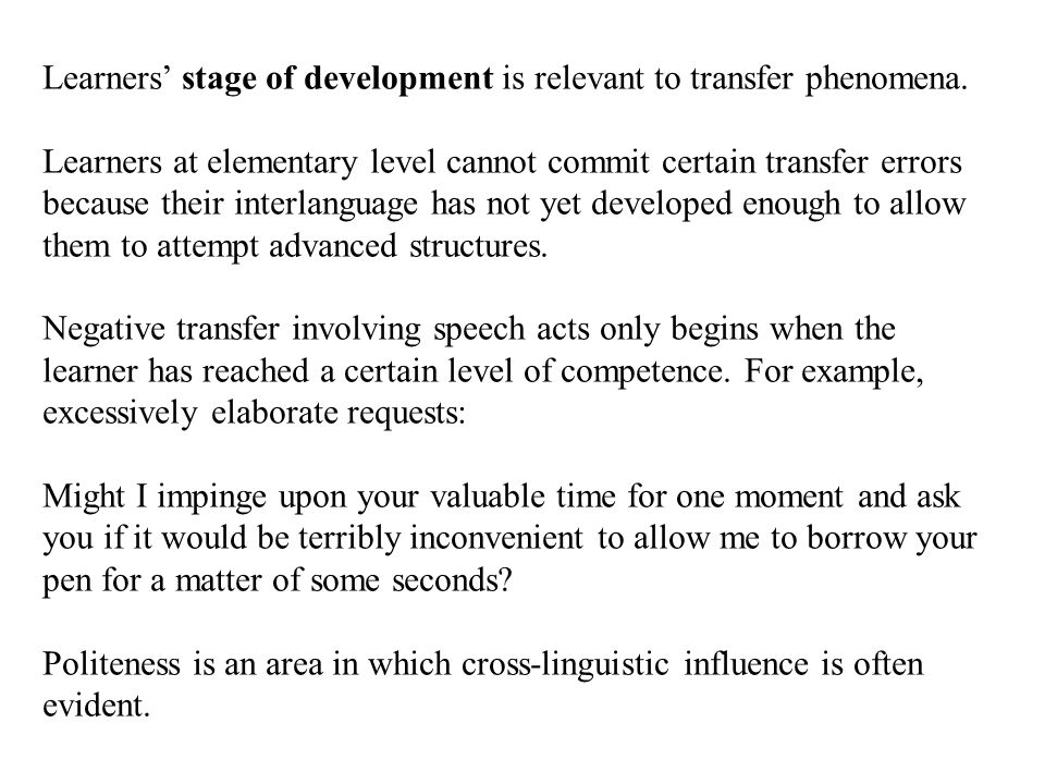 Learners' stage of development is relevant to transfer phenomena.