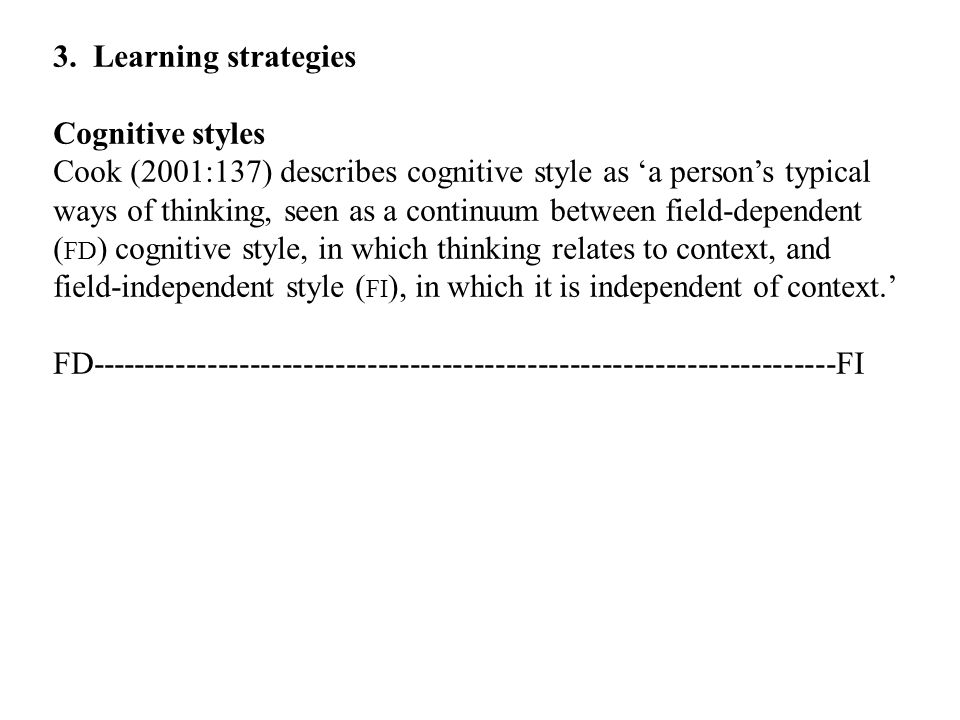3. Learning strategies Cognitive styles.