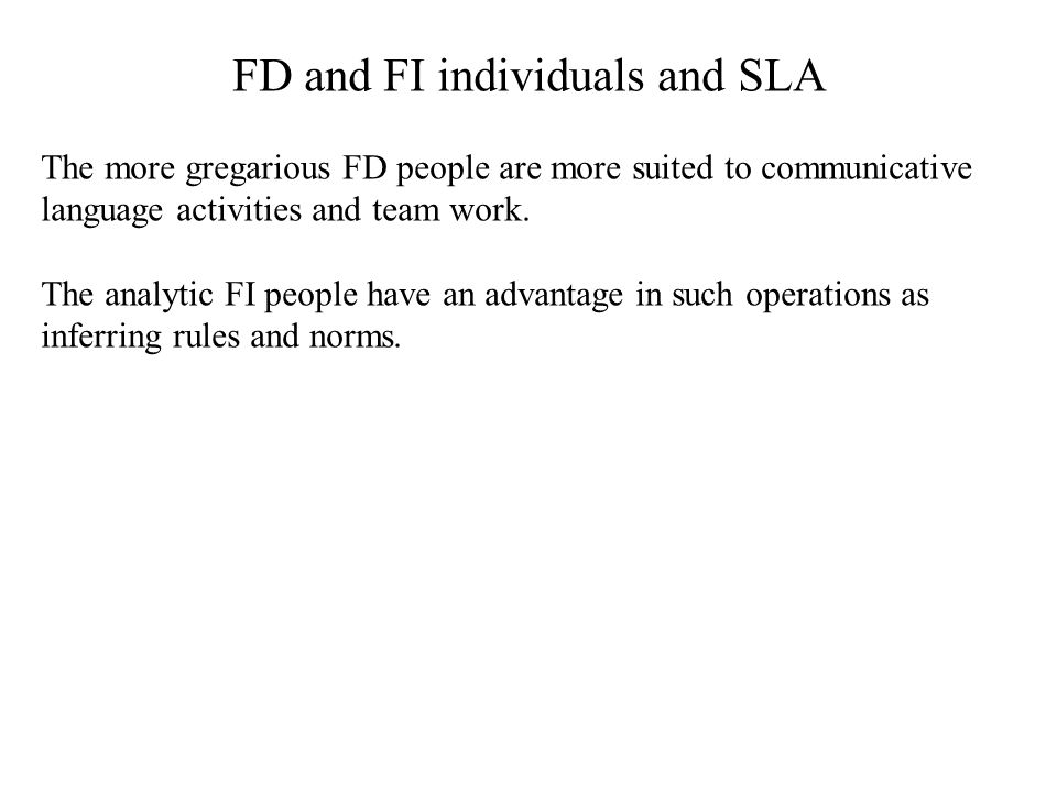 FD and FI individuals and SLA