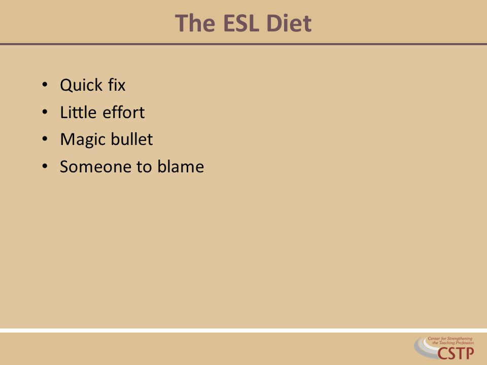 The ESL Diet Quick fix Little effort Magic bullet Someone to blame