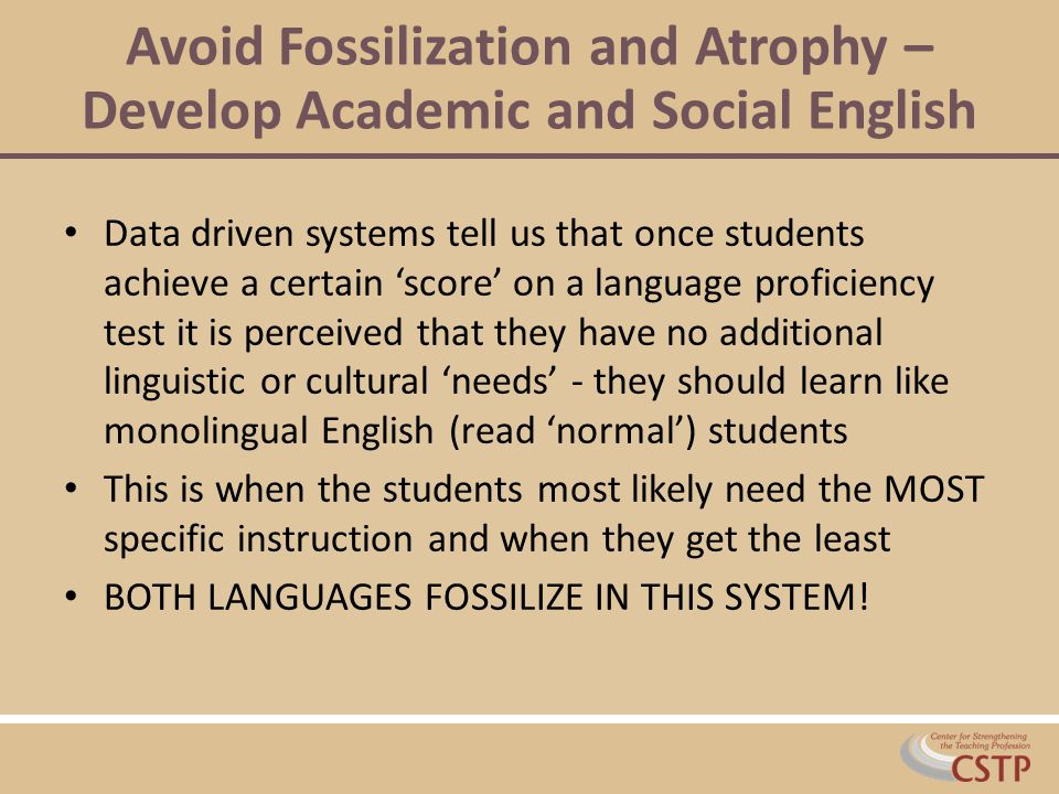 Avoid Fossilization and Atrophy – Develop Academic and Social English