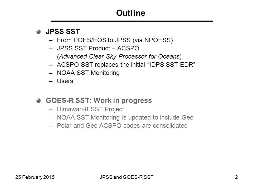 Outline JPSS SST GOES-R SST: Work in progress