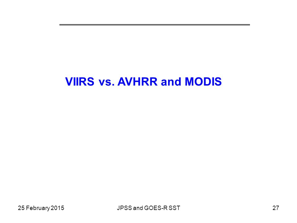 VIIRS vs. AVHRR and MODIS