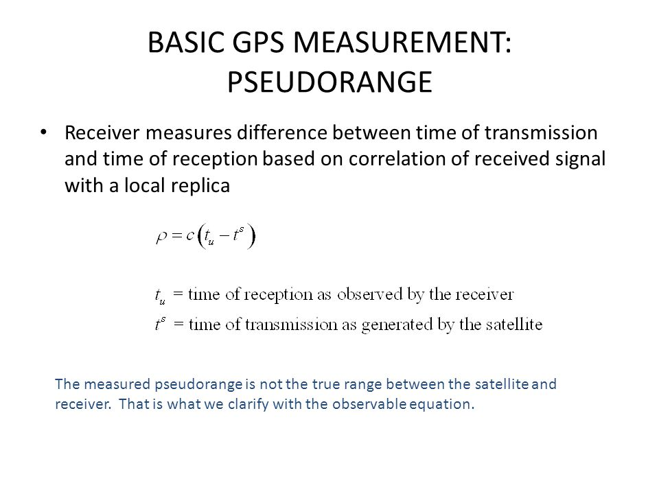 BASIC GPS MEASUREMENT: PSEUDORANGE