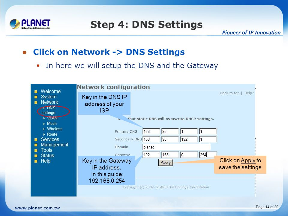 Step 4: DNS Settings Click on Network -> DNS Settings