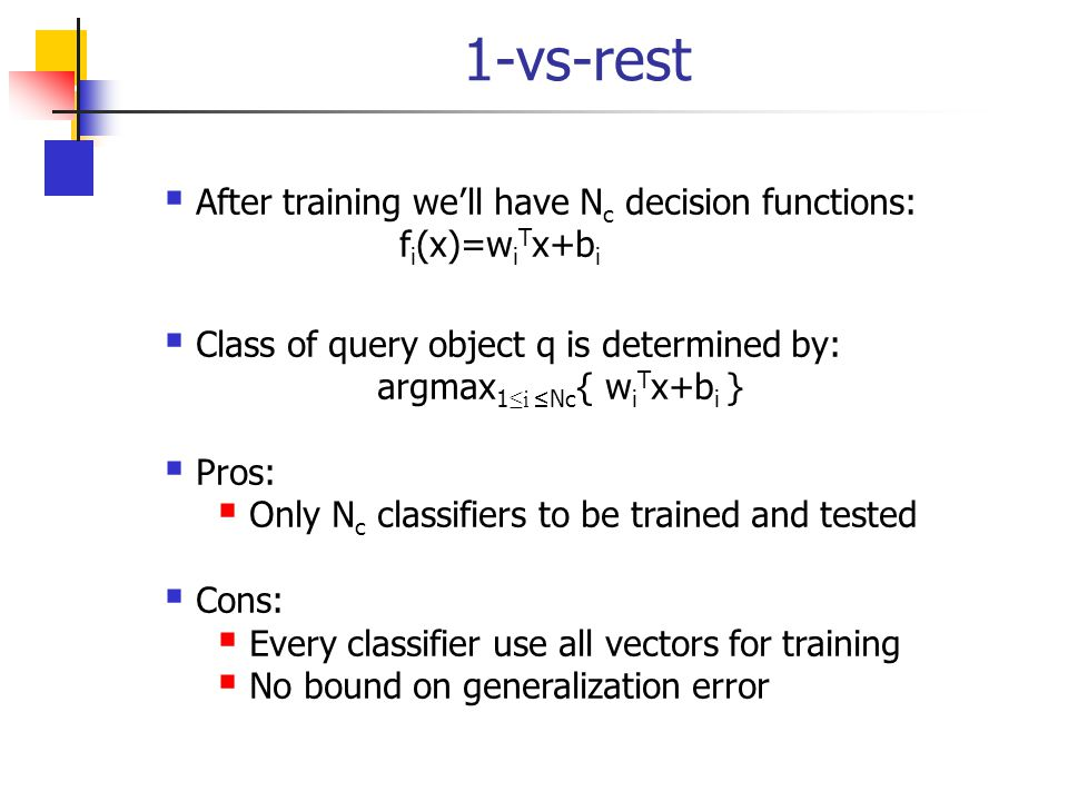 1-vs-rest After training we'll have Nc decision functions: