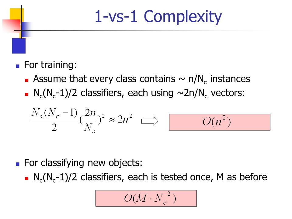 1-vs-1 Complexity For training: