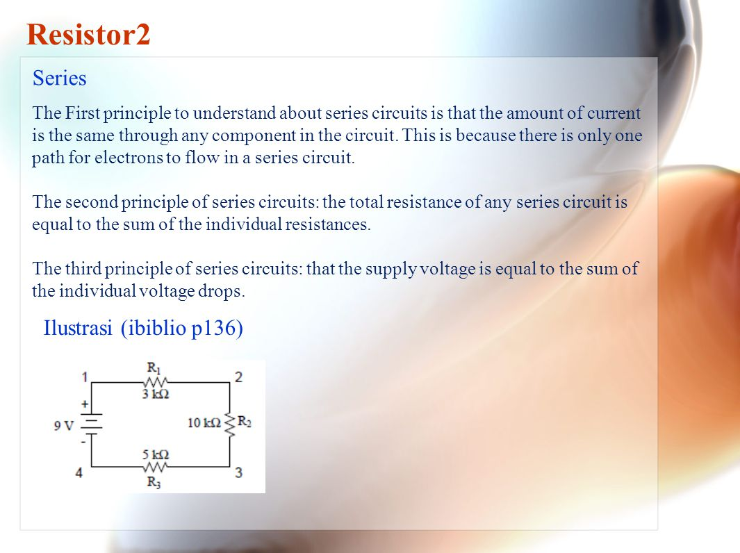 Resistor2 1 Hukum Ohm Rangkaian Resistor Seri Paralel Ppt Video In A Series Circuit The Current Through Each Component Is Same As Ilustrasi Ibiblio P136
