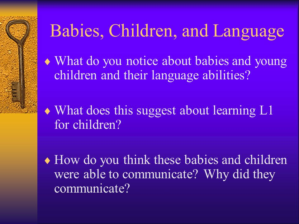 Babies, Children, and Language