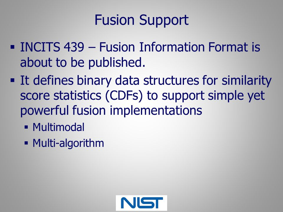Fusion Support INCITS 439 – Fusion Information Format is about to be published.