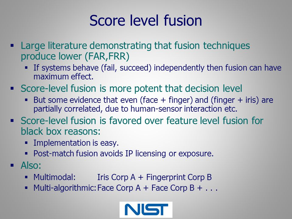 Score level fusion Large literature demonstrating that fusion techniques produce lower (FAR,FRR)