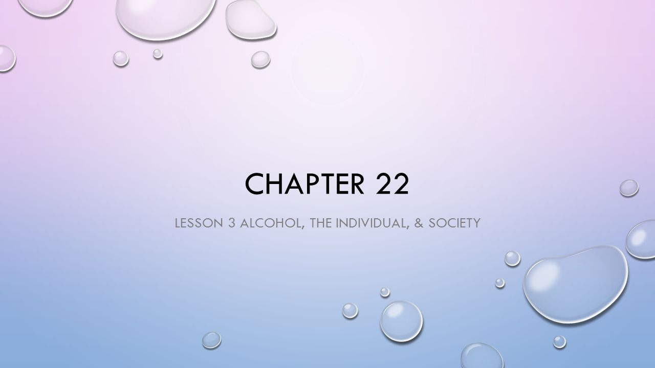 Lesson 3 Alcohol, the individual, & society