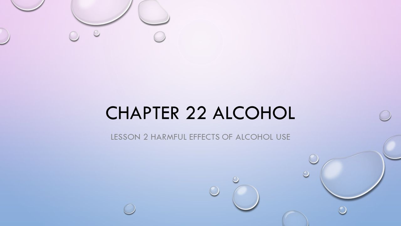 Lesson 2 harmful effects of alcohol use