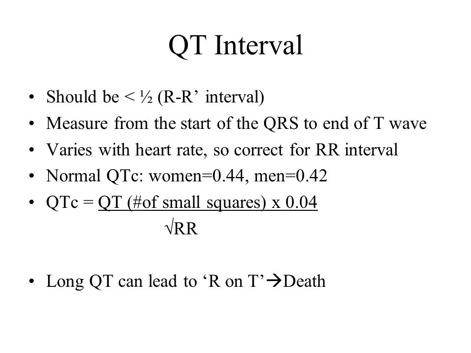 QT Interval Should be < ½ (R-R' interval)